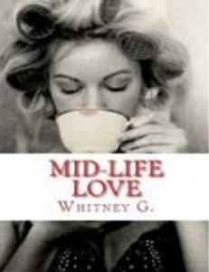 #1 - MID-LIFE LOVE - Whitney Gracia Williams