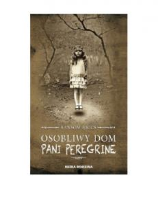 1 Osobliwy dom pani Peregrine Ransom Riggs