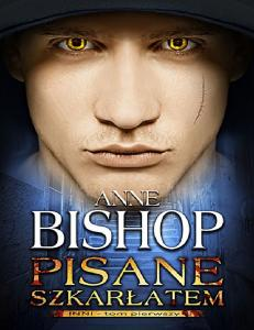 1. Pisane szkarlatem - Anne Bishop