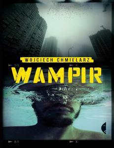 1. Wojciech Chmielarzz - Wampir
