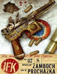 18. Zamboch M. i Prochazka J. W. 2011 - Agent JFK 02. Nie Ma Krwi Bez Ognia
