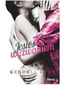 1.Jestes wyzwaniem - Kendall Ryan
