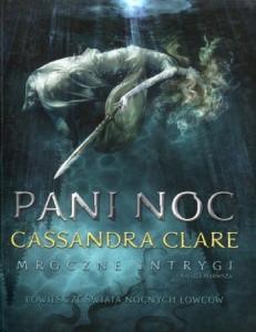 1.Pani Noc - Cassandra Clare