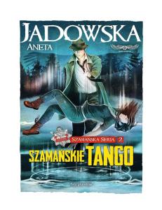 2. Szamanskie tango - Aneta Jadowska