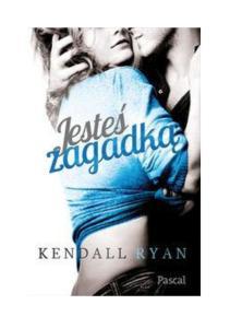 2.Jestes zagadka -Kendall Ryan