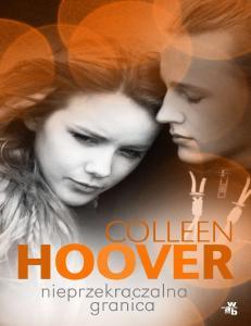 2.Nieprzekraczalna granica - Colleen Hoover