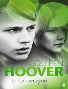 3.Colleen Hoover - Ta dziewczyna tom 3