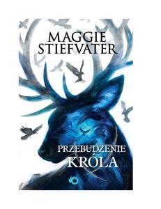 4 Przebudzenie krola - Maggie Stiefvater - Raven Cycle