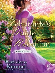 A Debutantes Guide to Rebellio - Kathleen Kimmel
