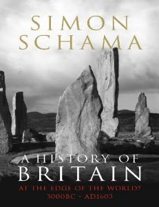 A History of Britain, Volume 1 - At the Edge of the World 3000 BC-AD 1603