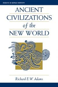 Adams Richard - Ancient Civilizations of the New World