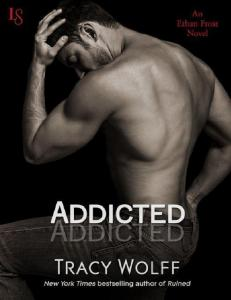 Addicted (Ethan Frost 2) - Tracy Wolff