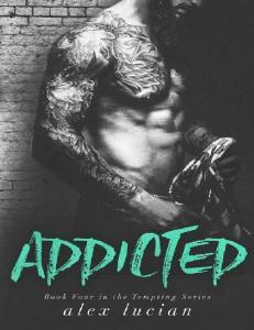 Addicted (Tempting #4) - Alex Lucian