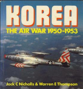 Aerospace - Korea - The Air War 1950-53 In Color Photographs
