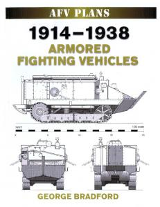 AFV Plans 1914-1938 Armored Fighting Vehicles