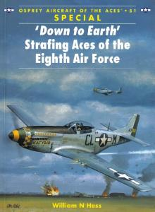 Aircraft of the Aces 051 - Down to earth Strafing Aces of the Eighth Air Force
