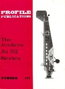 Aircraft Profile 177 - Junkers Ju 52 Series