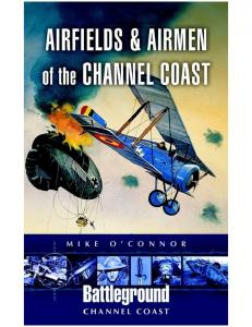 Airfields and Airmen of the Channel Coast (Battleground Europe)