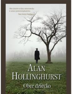 Alan Hollinghurst - Obce dziecko