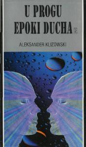 Aleksander Klizowski U progu Epoki Ducha (2)