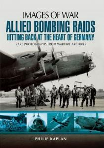 Allied Bombing Raids Hitting Back at the Heart of Germany
