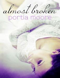 Almost Broken (Broken #2) - Portia Moore