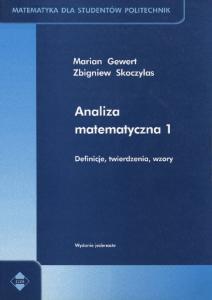 Analiza matematyczna 1 - Definicje, Twierdzenia, Wzory - M.Gewert, Z.Skoczylas