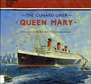 Anatomy of the Ship - The Cunard Liner Queen Mary (1989)