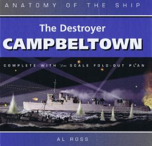 Anatomy of the Ship - The Destroyer Campbeltown. Reprinted (2004)