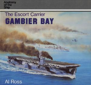 Anatomy of the Ship - The Escort Carrier Gambier Bay (1993)