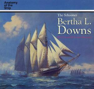 Anatomy of the Ship - The Schooner Bertha L. Downs (1995)