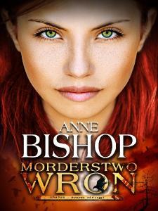 Anne Bishop - Morderstwo Wron. Inni. Tom 2