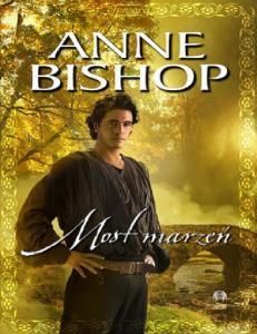 Anne Bishop - Most marzen
