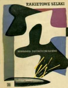 Antologia SF - Rakietowe Szlaki - Wydanie z 1958 pdf