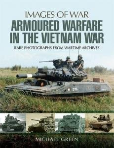 Armoured Warfare in the Vietnam War Rare Photographs (Images of War)