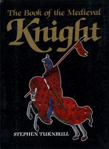 Arms & Armour - The Book of the Medieval Knight