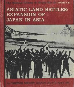 Asiatic Land Battles, Expansion of Japan in Asia (The Military History of World War II vol