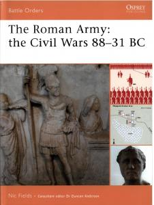 Battle Orders 034 - The Roman Army - The Civil Wars 88-31 BC