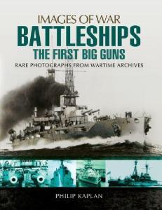 Battleships The First Big Guns (Images of War)