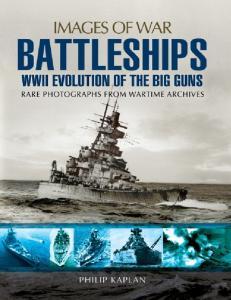 Battleships - WW II Evolution of the Big Guns