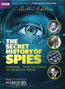 BBC History Magazine - The Secret History of Spies