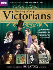 BBC History Magazine - The Story of the Victorians 2017