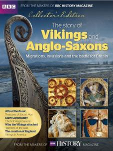 BBC History Magazine - The Story of Vikings and Anglo-Saxons