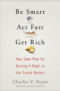 Be Smart, Act Fast, Get Rich