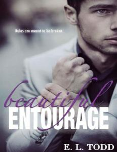 Beautiful Entourage (Beautiful Entourage #1) E. L . Todd