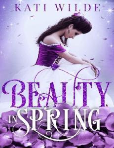 Beauty in Spring (Beauty #1) - Kati Wilde