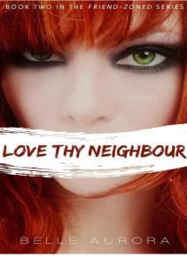 Belle Aurora - # 2 Love Thy Neighbour