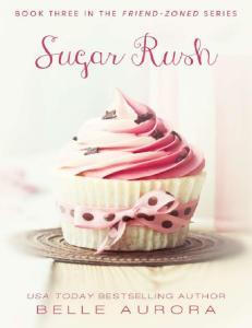 Belle Aurora - Sugar Rush (Friend-Zoned #3)