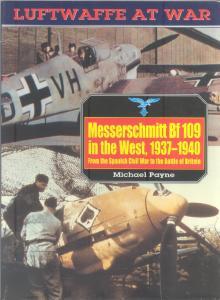 Bf-109 in the West 1937-1940 [Luftwaffe at War 05]
