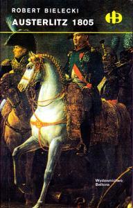 Bielecki Robert - Historyczne Bitwy - Austerlitz 1805 - H